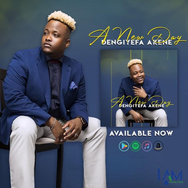 Gospel Artist Dengiyefa Akene Releases