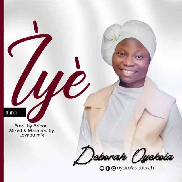 Debut Single By Deborah Oyekola IYE   Mp3 Free Download