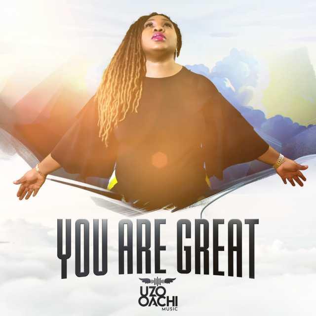 Uzo Oachi | You Are Great [@UzoOachi