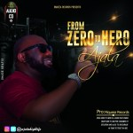 Ajala | From Zero To Hero