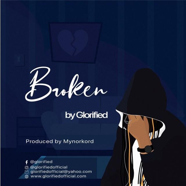 New Music By Glorified BROKEN
