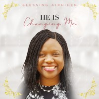 #SelahFresh: Blessing Airhihen | He Is Changing Me [@of_voe]