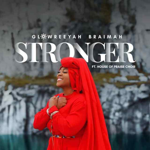Stronger by glowreeyah braimah