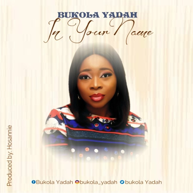 Bukola Yadah | In Your Name