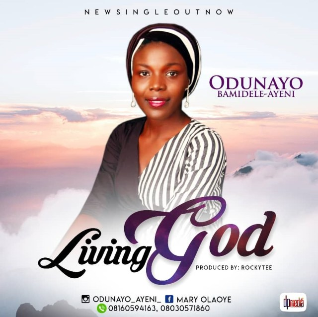 New Music By Odunayo Bamidele-Ayeni LIVING GOD | Mp3 Free
