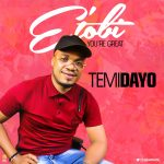 New Music By Temidayo E' TOBI | Mp3 Free Download