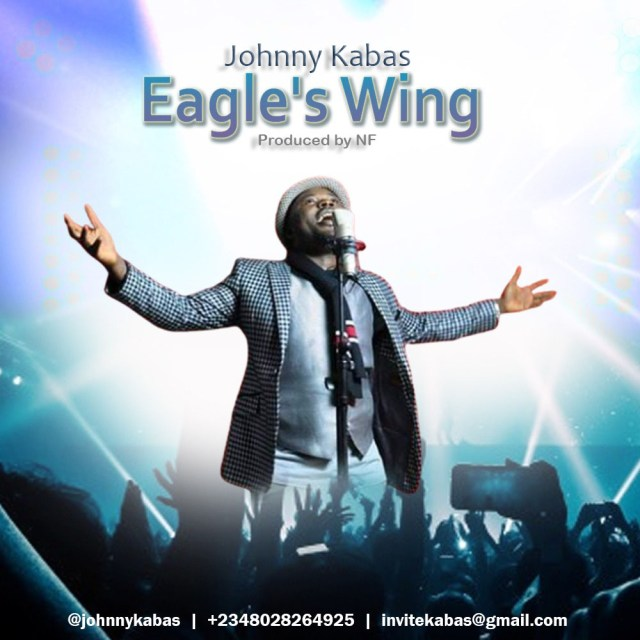 New Music By Johnny Kabas EAGLE'S WING | Mp3 Free