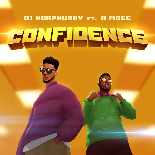 New Music By DJ Horphuray CONFIDENCE Featuring A Mose