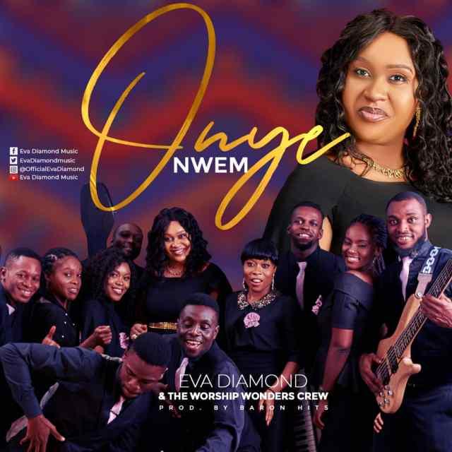 Eva Diamond | Onye Nwem | Feat. The Worship Wonders Crew