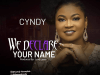 Cyndy | We Declare Your Name