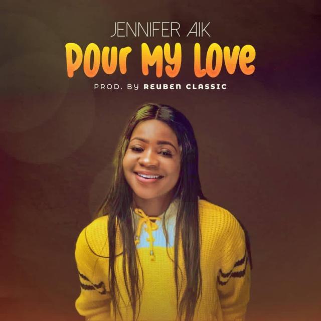 Fresh New Music By Jennifer Aik POUR OUR LOVE | Mp3