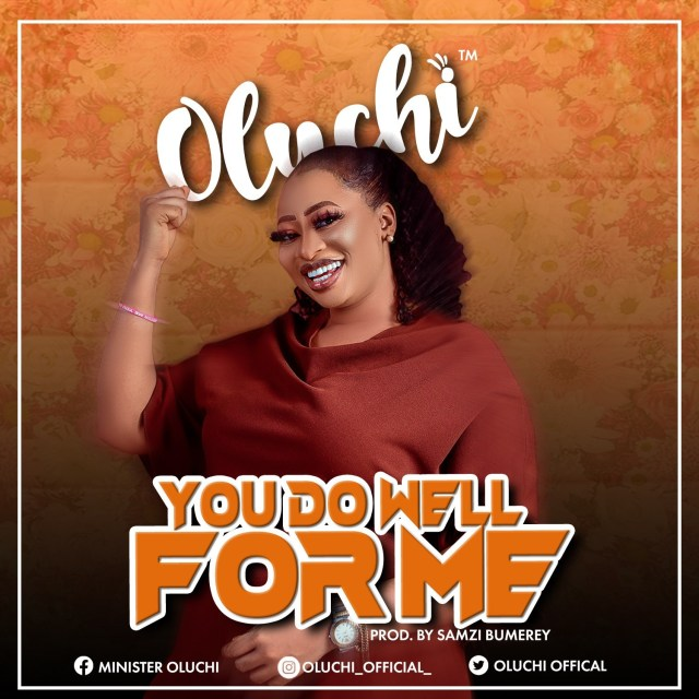 New Music By Oluchi YOU DO WELL FOR ME | Mp3 Free