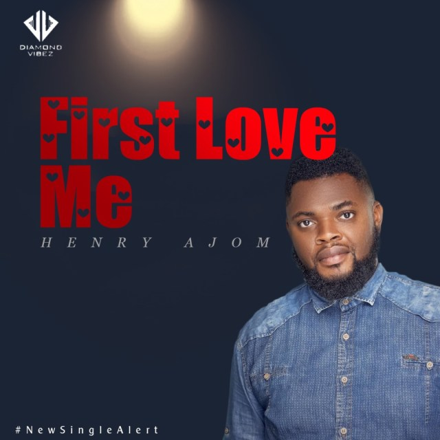 Fresh New Music By Henry Okpokam FIRST LOVE ME | Mp3