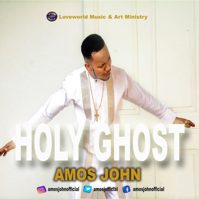 Amos John | Holy Ghost