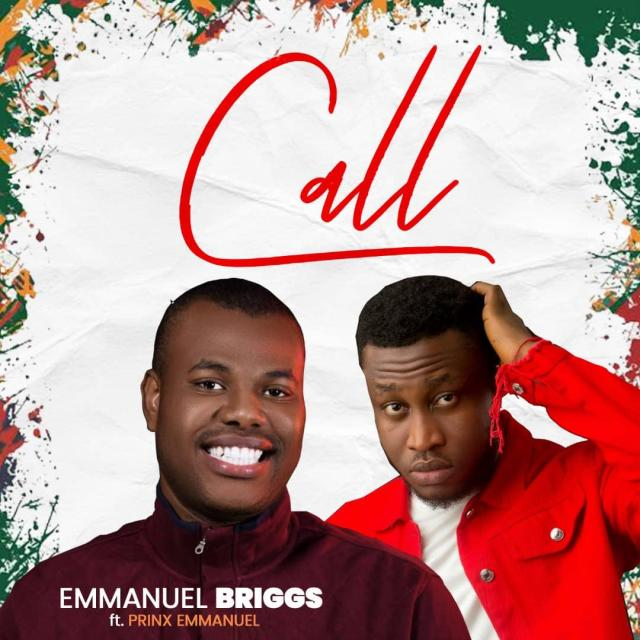 Fresh New Music By Emmanuel Briggs CALL | Mp3 Free Download