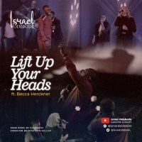 #SelahMusicVid: Israel Odebode | Lift Up Your Heads | Feat. Becca Herckner [@israelodebode_]