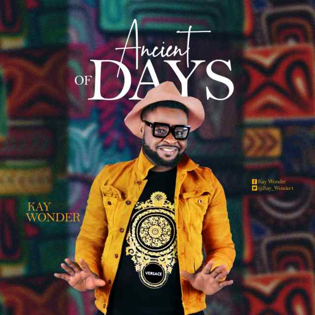 Fresh New Music By Kay Wonder ANCIENT OF DAYS