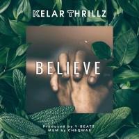 #SelahMusic: Kelar Thrillz | Believe [@KelarThrillz]