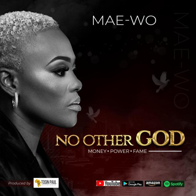New Music By Gospel Artiste Maewo NO OTHER GOD | Mp4 Video