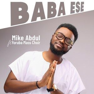 Fresh New Music Video By Mike Abdul Titled BABA ESE