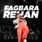New Music Video By Derin Bello Titled FAGBARA REHAM | Mp4 Video