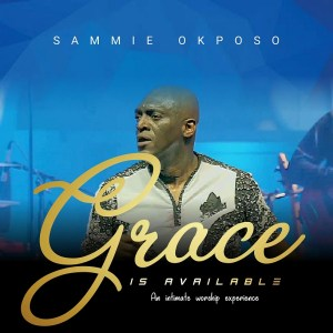 Sammie Okposo, Grace is Available