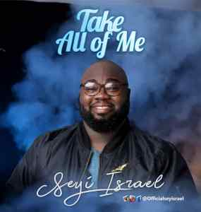 Seyi Israel | Take A Of Me
