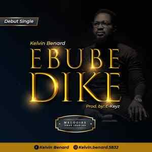 Kelvin Benard | Ebube Dike