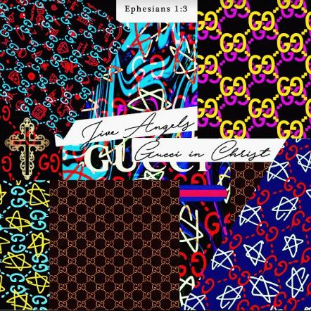 Jive Angels | Gucci In Christ (Deluxe)
