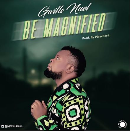 Gospel artiste and song writer Gwills Nuel hit the gospel scene with a new single titled
