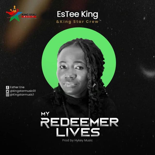 EsTee King | My Redeemer Lives