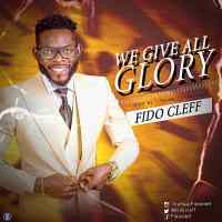 #SelahMusic: Fido Cleff | We Give All The Glory [@Fidocleff]