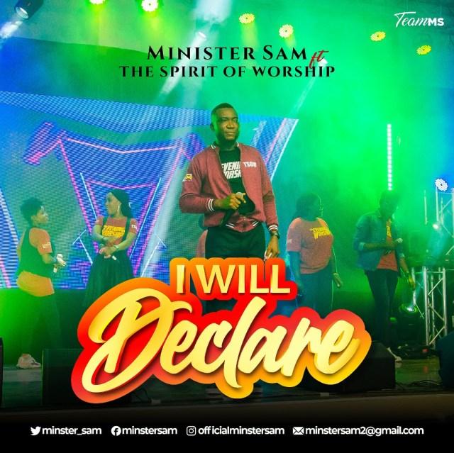 Minister Sam | I Will Declare