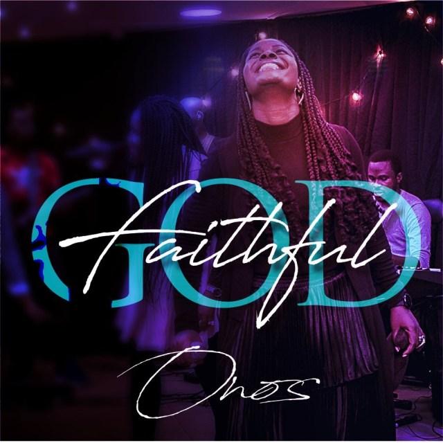 Faithful God, Onos Ariyo