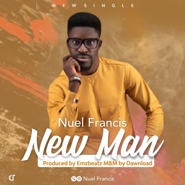 Nuel Francis | New Man