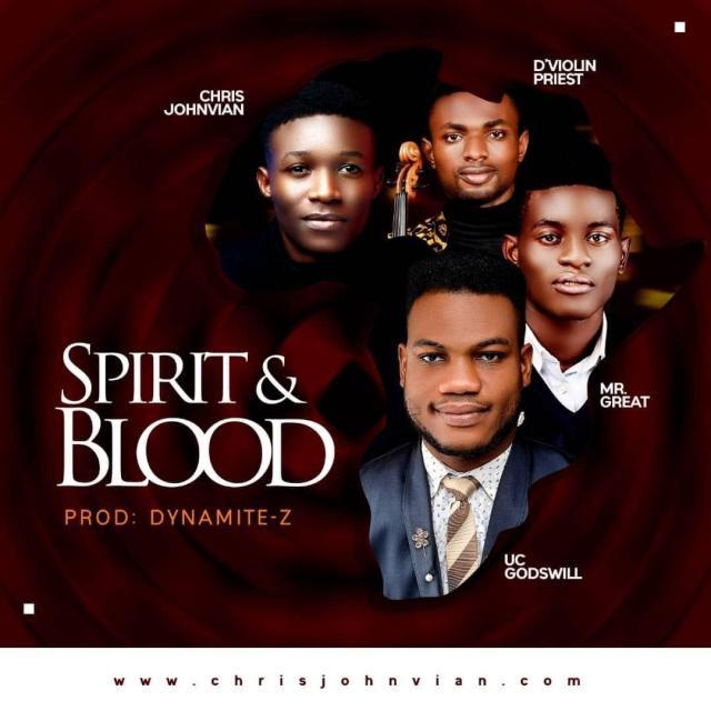 Uc Godswill   Spirit And Blood   Feat. Mr. Great, D'Violin Priest, Chris Johnvian