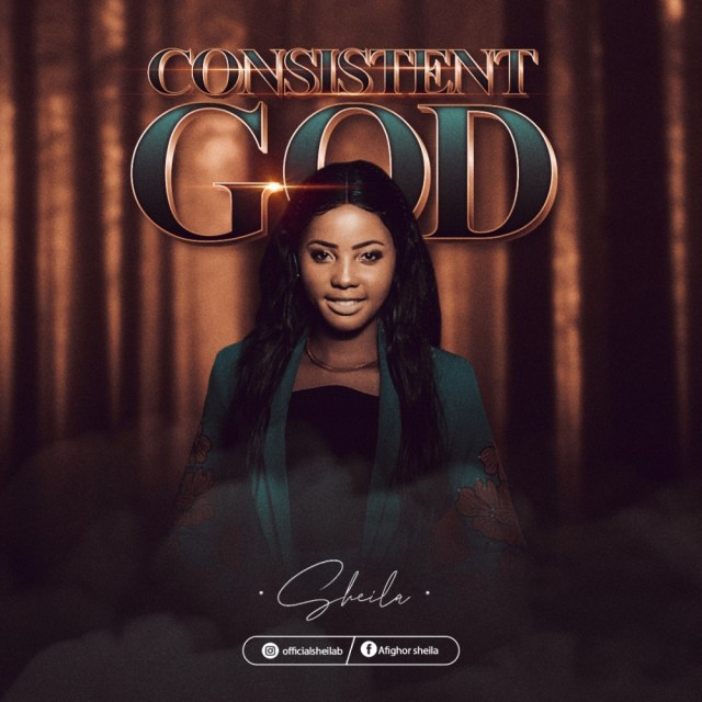 Debut Music By Gospel Act Sheila Tagged Consistent God