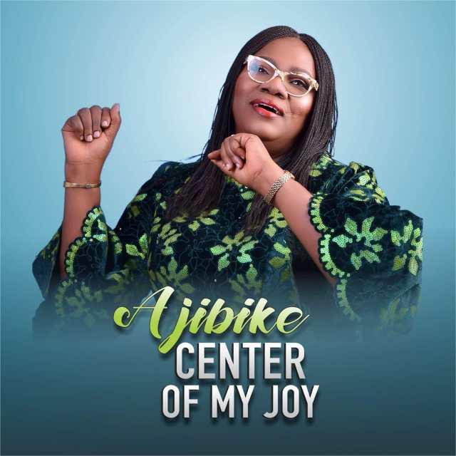 Ajibike | Center of My Joy