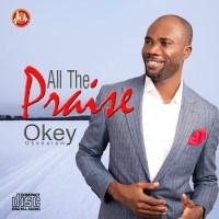 #SelahMusic: Okey | All The Praise