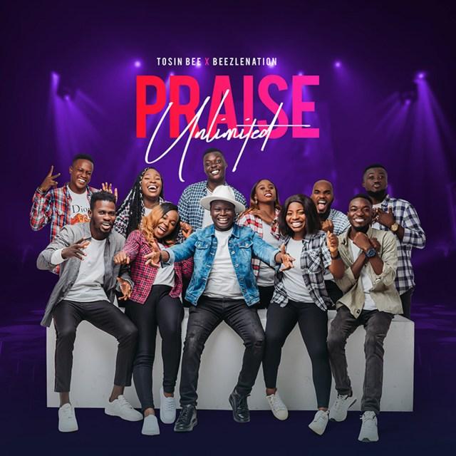 Tosinbee | Praise Unlimited | Feat. Beezlenation