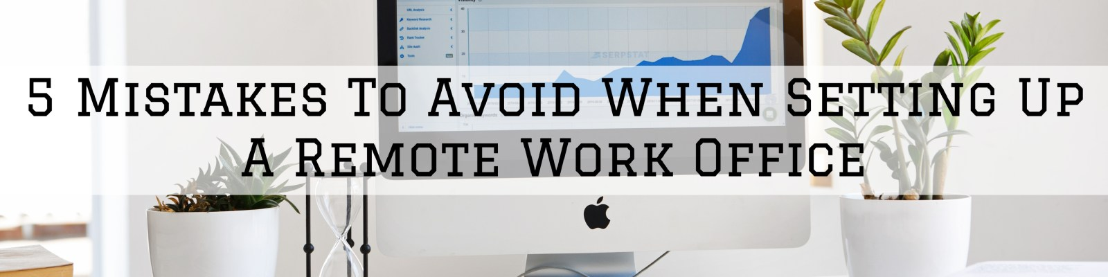 mistakes to avoid when setting up a remote work office