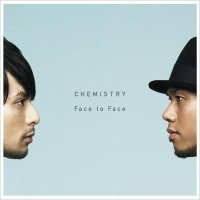 Face to Face / CHEMISTRY