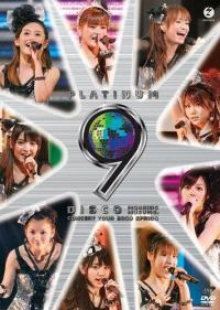 Morning Musume Concert Tour 2009 Haru - Platinum 9 Disco - / Morning Musume