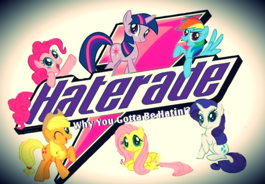 My LIttle Pony Haterade