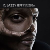 DJ Jazzy Jeff The Return of the Magnificent