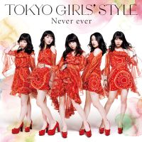 Tokyo Girls Style Never Ever LE Cover