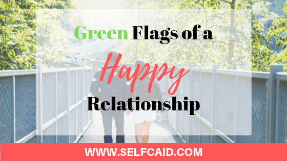 Relationship Advice #7 Green Flags of a Happy Relationship