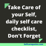 Daily Self Care Checklist Don't Forget it