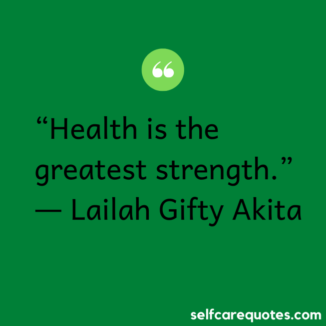 Health is the greatest strength.- Lailah Gifty Akita