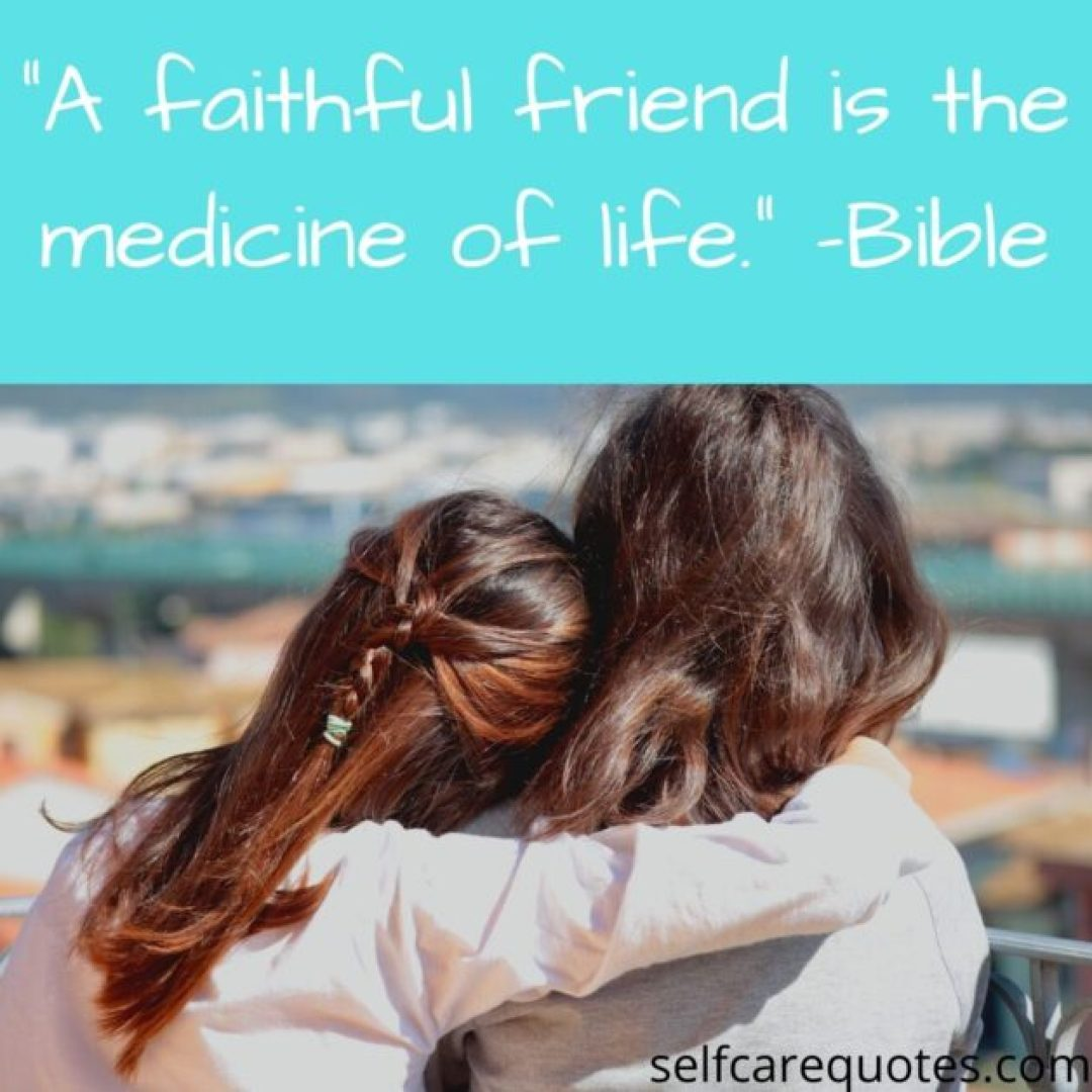 """""""A faithful friend is the medicine of life._ -Bible"""